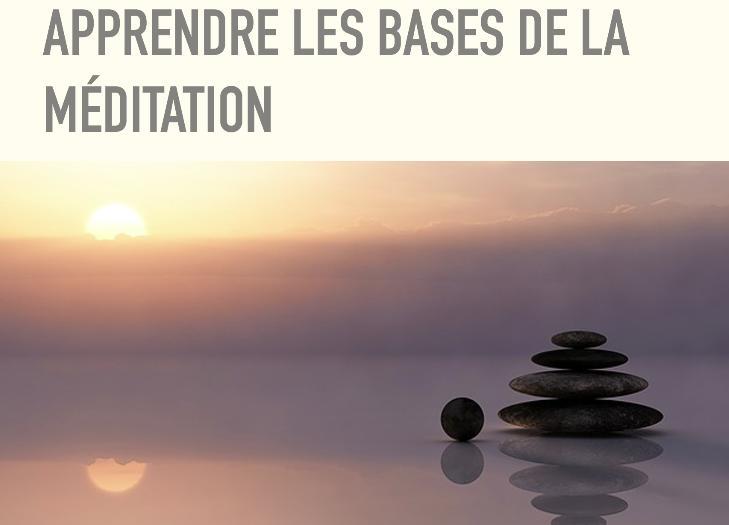 Apprendre à méditer : programme sur les bases de la méditation