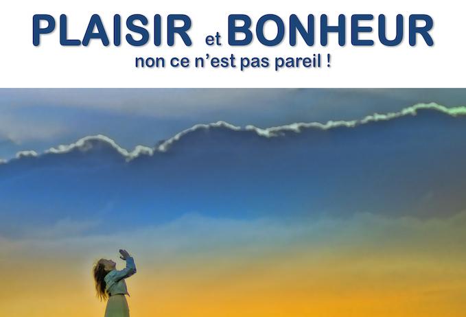 Conférence sur le bonheur et le plaisir  : mardi 4 juin  à 20h30
